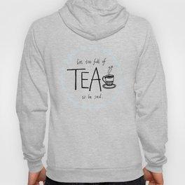 Full of Tea Hoody
