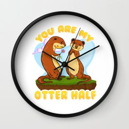 Cute & Funny You Are My Otter Half Romantic Pun Wall Clock