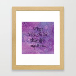 Grape Kool Aid Matters - What YOU Do In This Life Matters Framed Art Print
