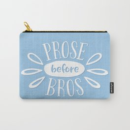 Prose Before Bros - Book Nerd Quote - White On Blue Carry-All Pouch