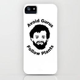 Terence Mckenna - Avoid Gurus, Follow Plants iPhone Case
