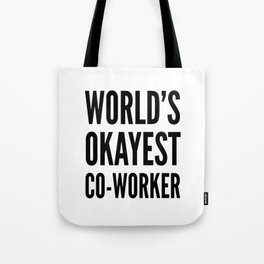 World's Okayest Co-worker Tote Bag
