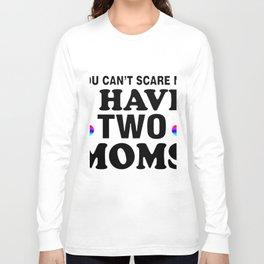 you cant sacre  mom Long Sleeve T-shirt