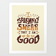 I am up to no good Art Print
