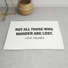 """Not all those who wander are lost."" J.R.R.Tolkien Rug"