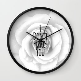 I Don't Like You Typography on Elegant Rose Wall Clock