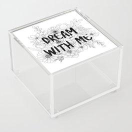 Dream with Me Acrylic Box