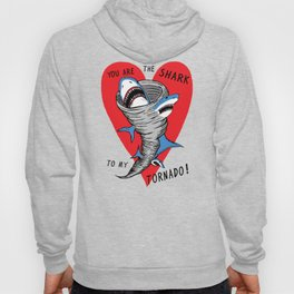 Shark To My Tornado Hoody
