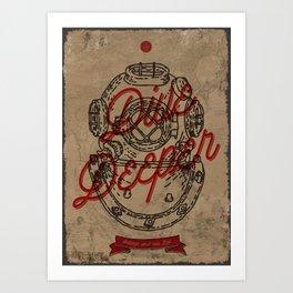 Dive Deeper Art Print