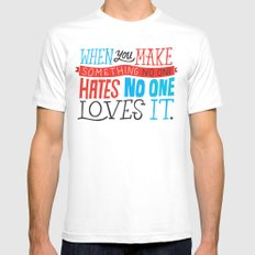 No One Loves It. Mens Fitted Tee MEDIUM White