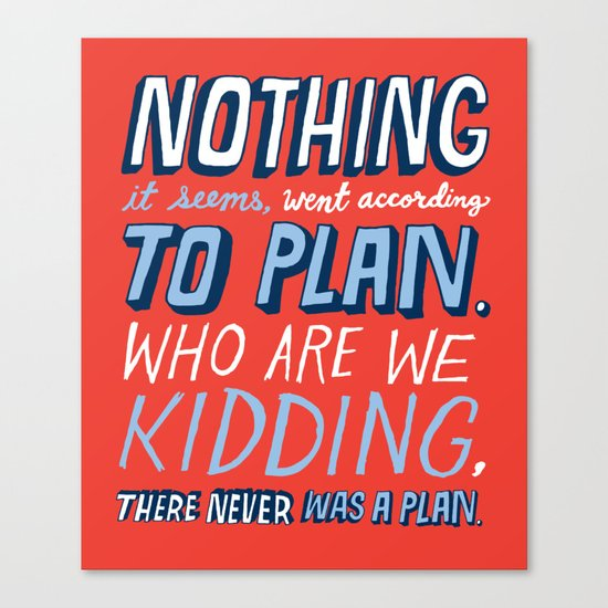 No Plan Canvas Print