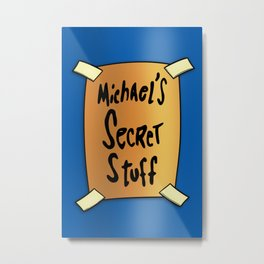 Michaels Secret Stuff. Metal Print
