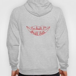 Not Built For Small Talk Hoody