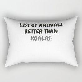 List Of Animals Better Than Koalas Rectangular Pillow