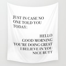Just In Case No One Told You Today, Wall Art Wall Tapestry