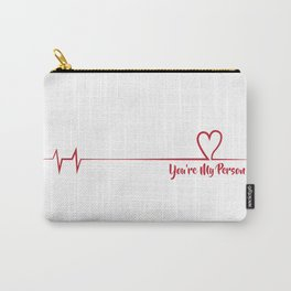 You're My Person Carry-All Pouch