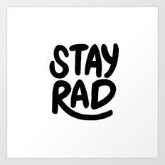 Stay Rad B&W Art Print