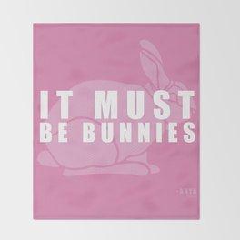 It Must Be Bunnies Throw Blanket