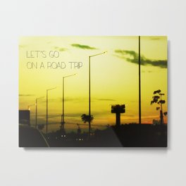 Lets go on a Road Trip Metal Print