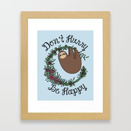 Don't Hurry, Be Happy Framed Art Print