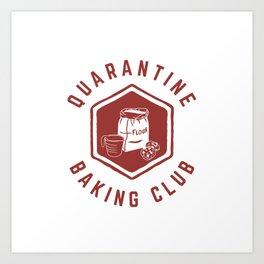 Quarantine Baking Club Art Print