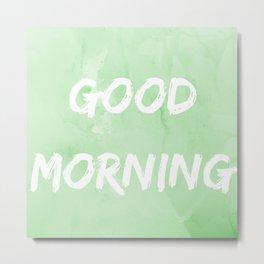 Good morning | Buenos días Metal Print
