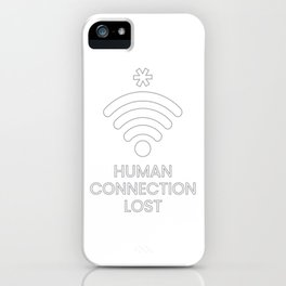 Human Connection Lost iPhone Case