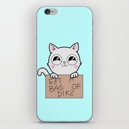 Here's Your Sign - Kitty Cat Says Eat a Bag of Dicks iPhone Skin