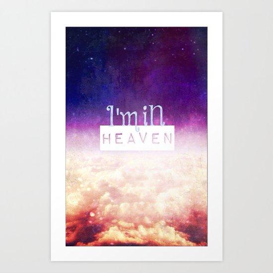 I'm in Heaven - for iphone Art Print