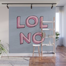 LOL NO Wall Mural