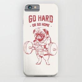 Go Hard or Go Home Pug iPhone Case