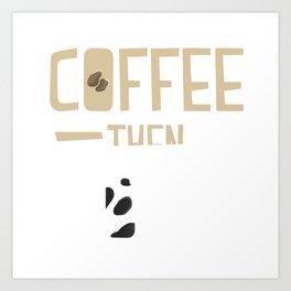 Coffee then Cows Art Print
