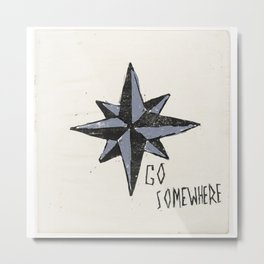 Go Somewhere Metal Print