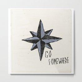 Go Somewhere Metal Print