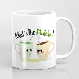 What's the Matcha? Coffee Mug