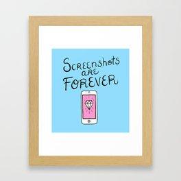 Screenshots Are Forever Framed Art Print
