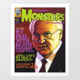Infamous Monsters of Flimflam: Dick Cheney Art Print