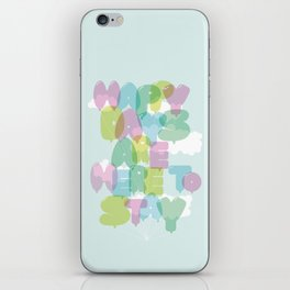 Happy Days Are Here To Stay iPhone Skin