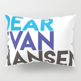 Dear Evan Hansen Pillow Sham