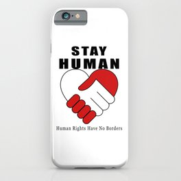 Stay Human iPhone Case