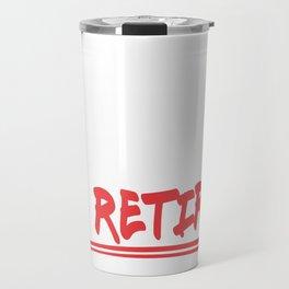 Funny retirement shirt - I'm retired novelty shirt Travel Mug