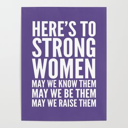 Here's to Strong Women (Ultra Violet) Poster