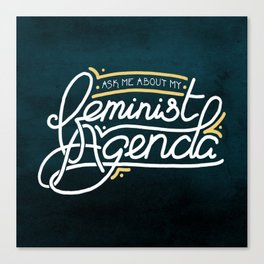 Ask Me About My Feminist Agenda Canvas Print