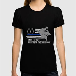 Thin Blue Line Tshirt - Only the wolf must fear the sheepdog T-shirt