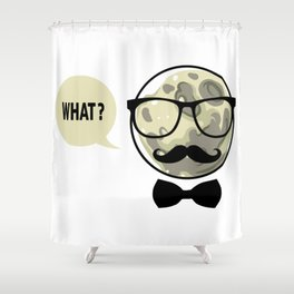 Moon - What? Shower Curtain