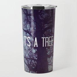 It's A Tree Travel Mug