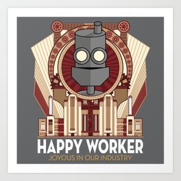 Happy Worker - Joyous in our Industry Art Print