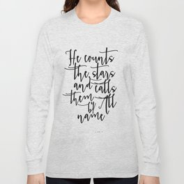 BIble Cover Printable Quotes Psalm 147:4 Nursery Bible Verse He counts the stars Scripture Print Long Sleeve T-shirt