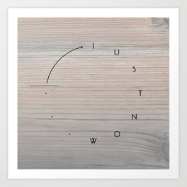 'Just now…' in faded wood Art Print