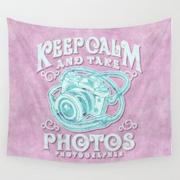 Keep calm and take photos art Wall Tapestry